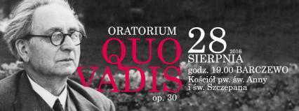 """Oratorium """"Quo vadis"""" Feliksa Nowowiejskiego w Barczewie"""